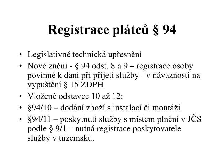 Registrace plátců § 94