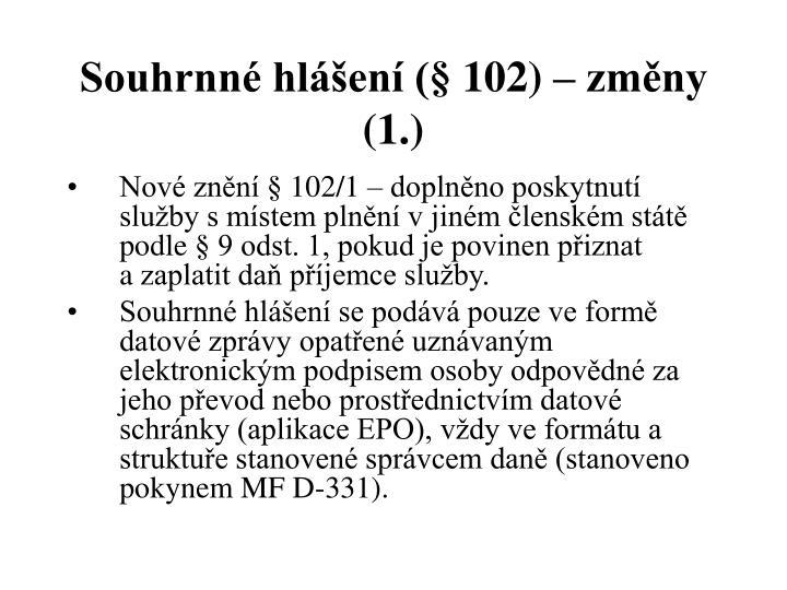 Souhrnné hlášení (§ 102) – změny (1.)
