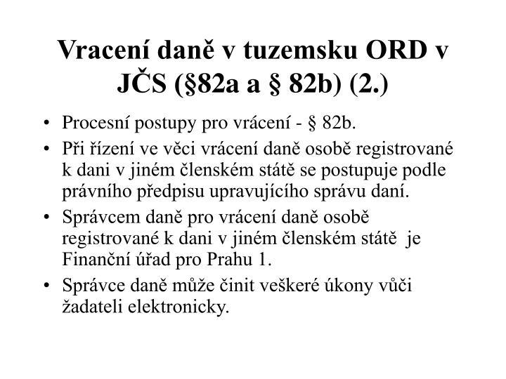 Vracení daně v tuzemsku ORD v JČS (§82a a § 82b) (2.)