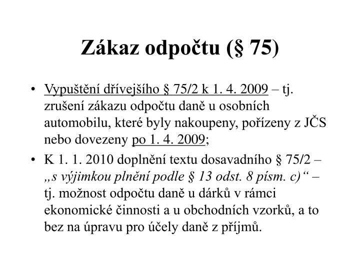 Zákaz odpočtu (§ 75)