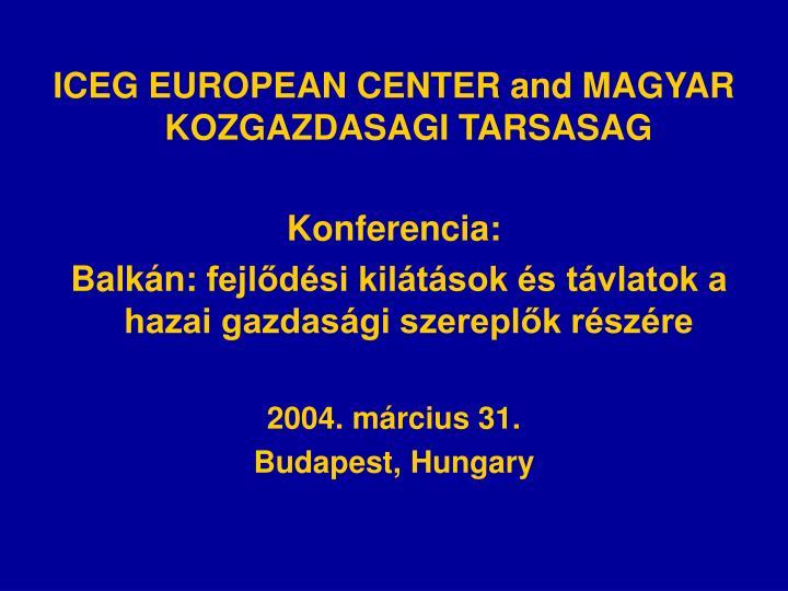 ICEG EUROPEAN CENTER and MAGYAR KOZGAZDASAGI TARSASAG
