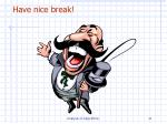 have nice break