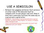 use a semicolon