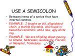 use a semicolon2