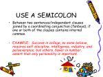 use a semicolon3