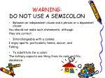 warning do not use a semicolon