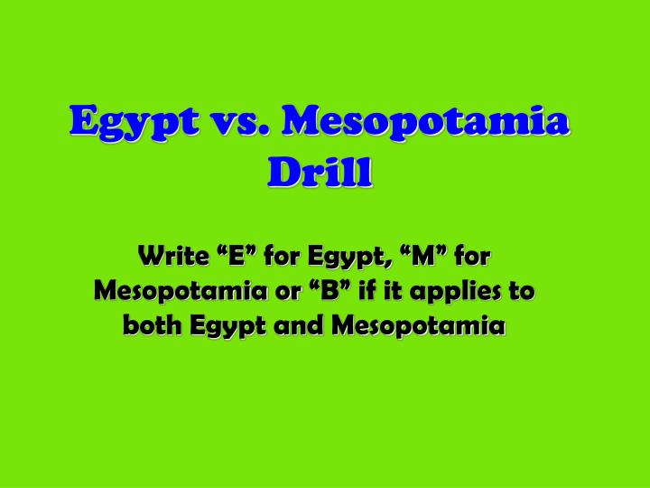 mesopotamia vs egypt Free essay: thousands of years ago, there were two ancient civilizations, egypt and mesopotamia both were quite remarkable in technology and language, but.