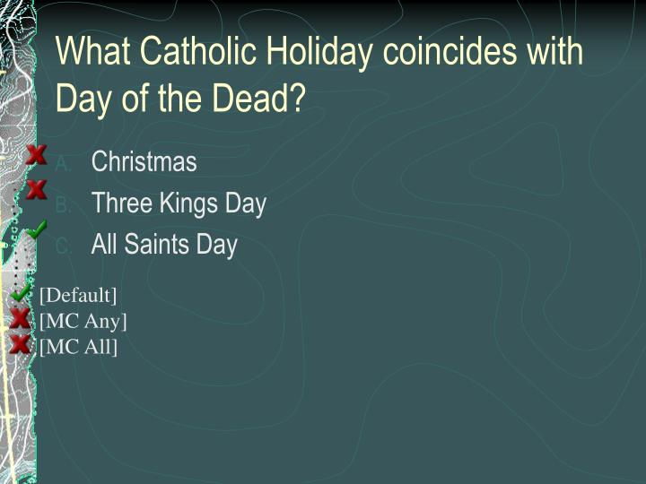 What Catholic Holiday coincides with Day of the Dead?
