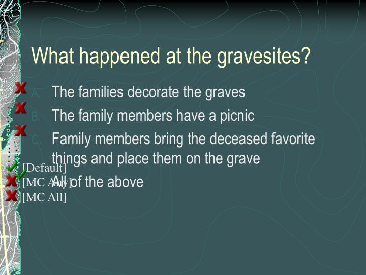 What happened at the gravesites?