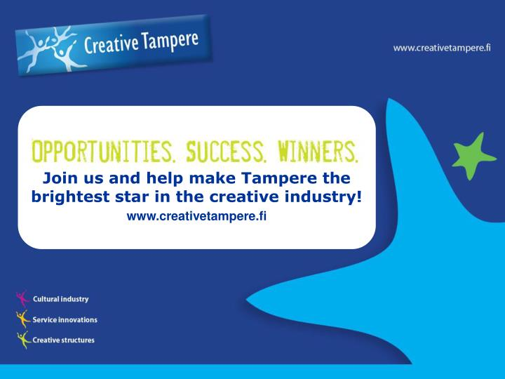 Join us and help make Tampere the brightest star in the creative industry!