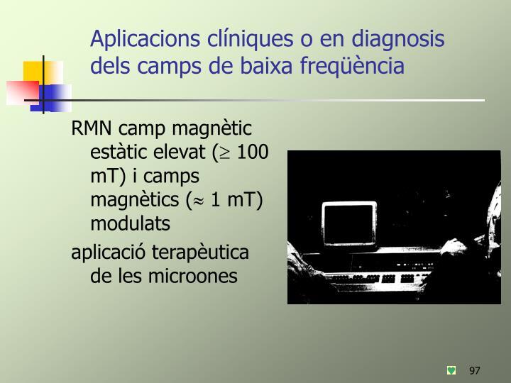 Aplicacions clíniques o en diagnosis dels camps de baixa freqüència