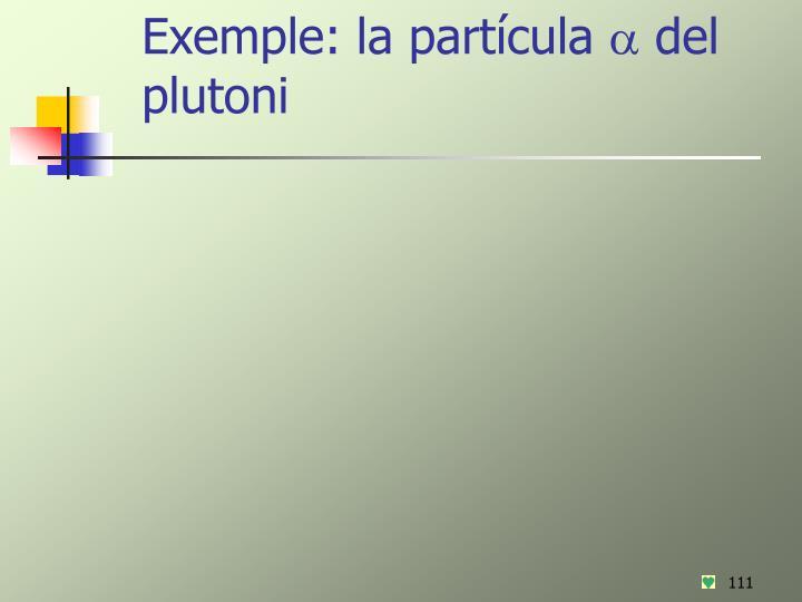 Exemple: la partícula