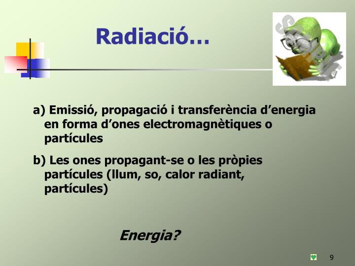 Radiació…