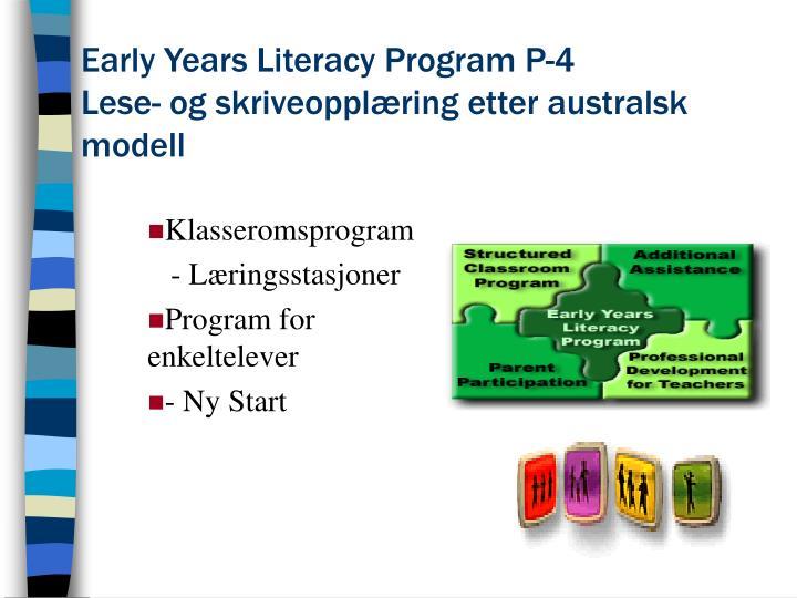Early Years Literacy Program P-4
