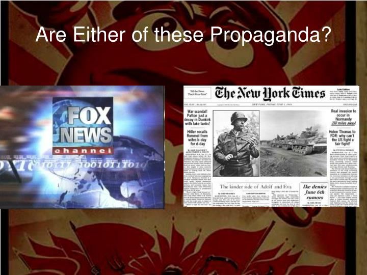 Are Either of these Propaganda?