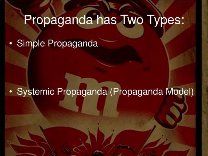 Propaganda has two types