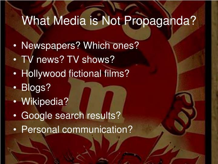 What Media is Not Propaganda?