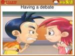 having a debate