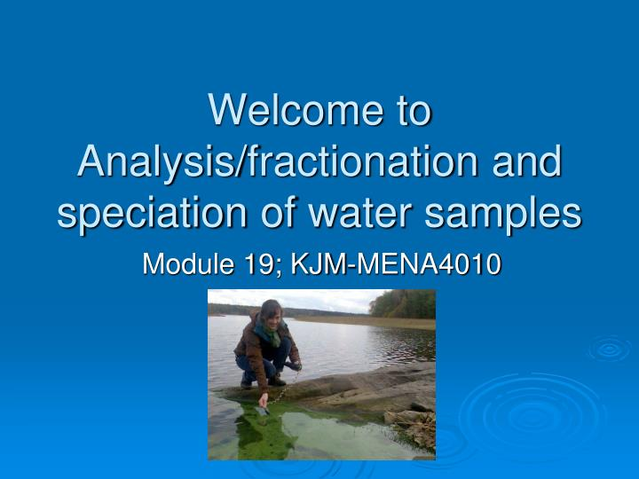 PPT - Welcome to Analysis/ fractionation and speciation of