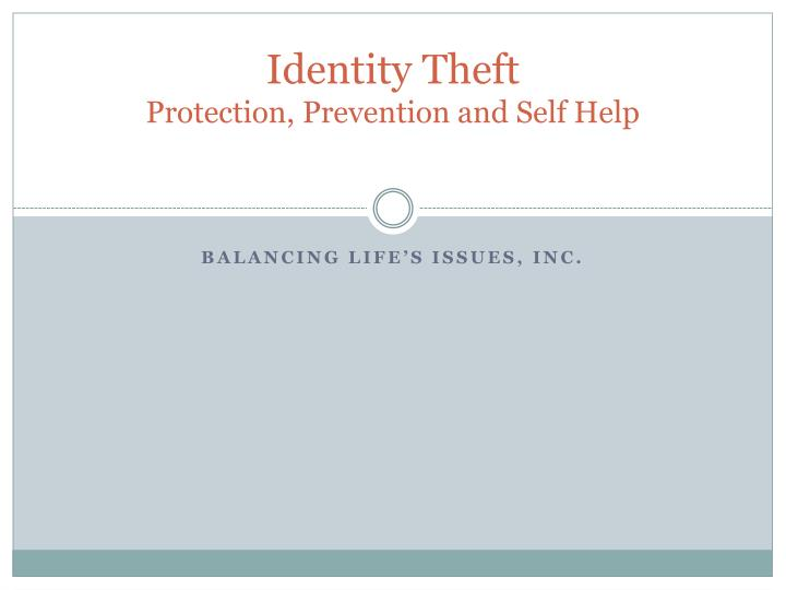 Identity theft protection prevention and self help