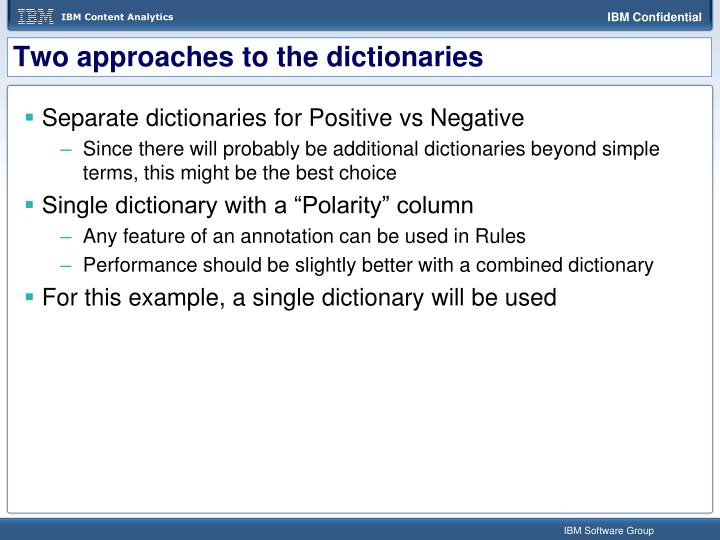 Two approaches to the dictionaries