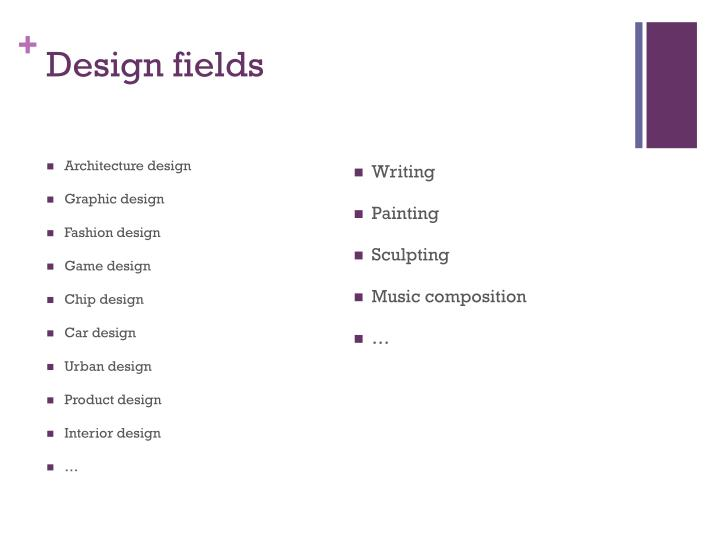 Design fields