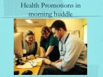 health promotions in morning huddle