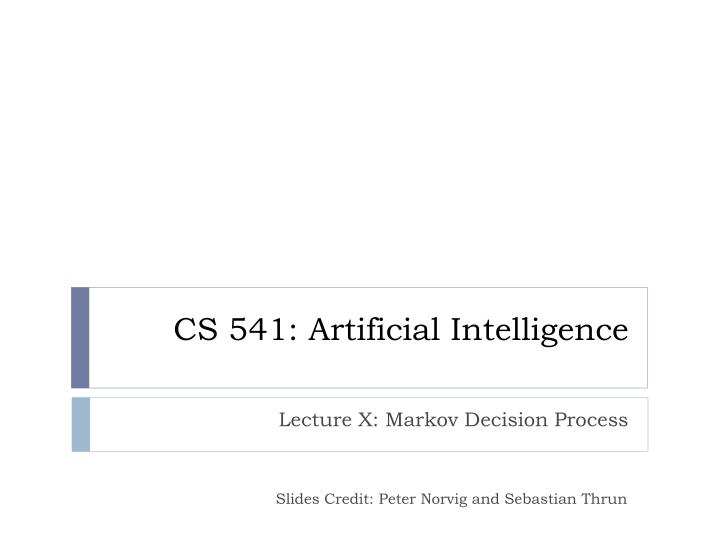 cs 541 artificial intelligence n.