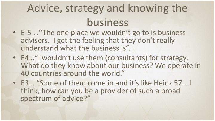 Advice, strategy and knowing the business