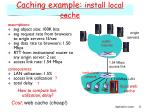caching example install local cache