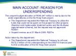 main account reason for underspending