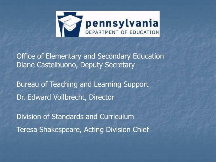 Office of Elementary and Secondary Education                Diane Castelbuono, Deputy Secretary