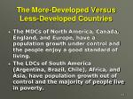 the more developed versus less developed countries