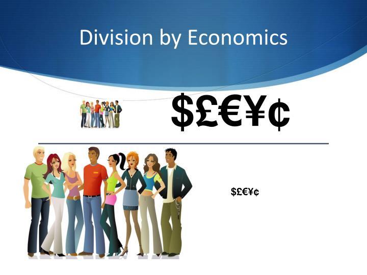 Division by Economics