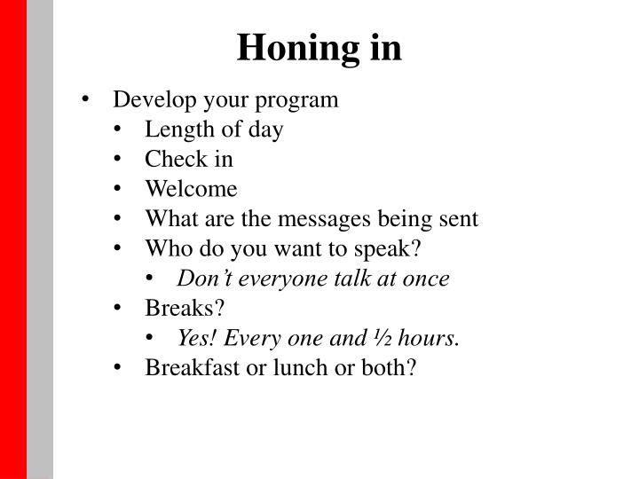 Honing in