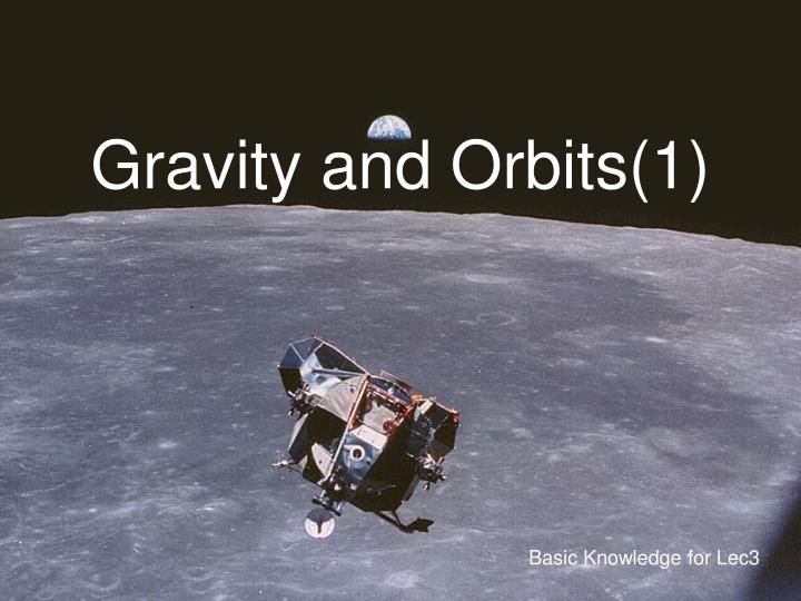 Gravity and orbits 1