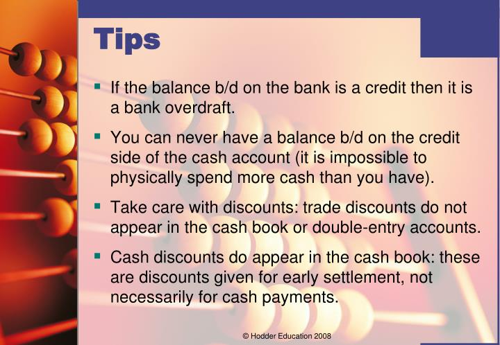 If the balance b/d on the bank is a credit then it is a bank overdraft.