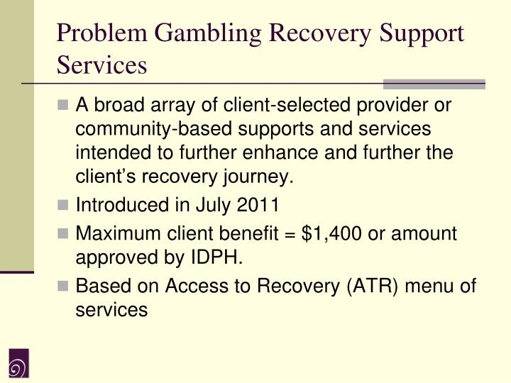 Problem Gambling Recovery Support Services