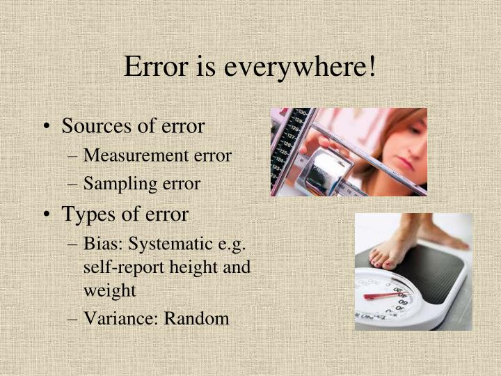 Error is everywhere!