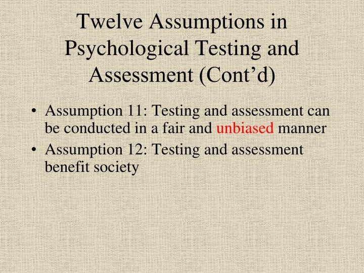 Twelve Assumptions in Psychological Testing and Assessment (Cont'd)