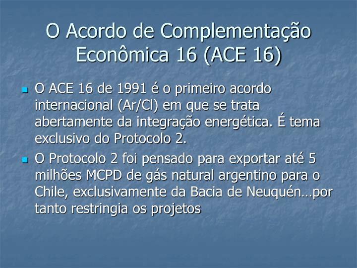 O Acordo de Complementação Econômica 16 (ACE 16)