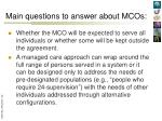 main questions to answer about mcos