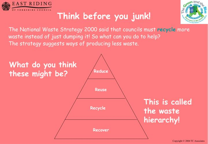 Think before you junk!