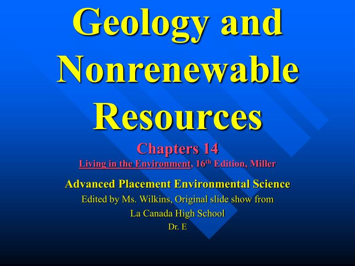 geology and nonrenewable resources chapters 14 living in the environment 16 th edition miller n.