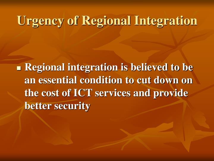 Urgency of Regional Integration