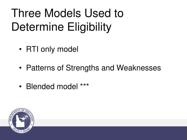 Three Models Used to Determine Eligibility