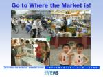 go to where the market is23