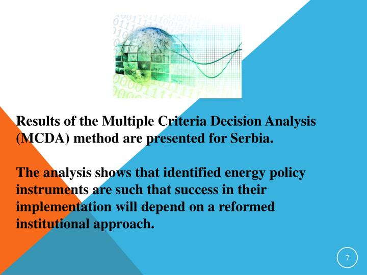 Results of the Multiple Criteria Decision Analysis (MCDA) method are presented for Serbia.
