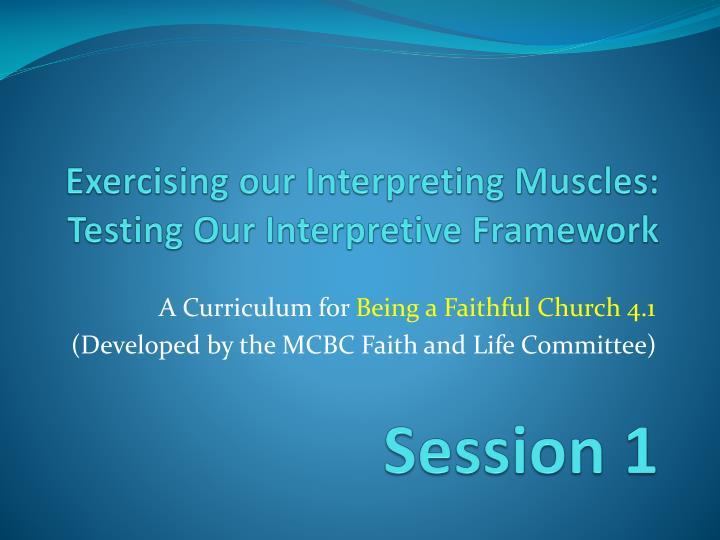 Exercising our interpreting muscles testing our interpretive framework
