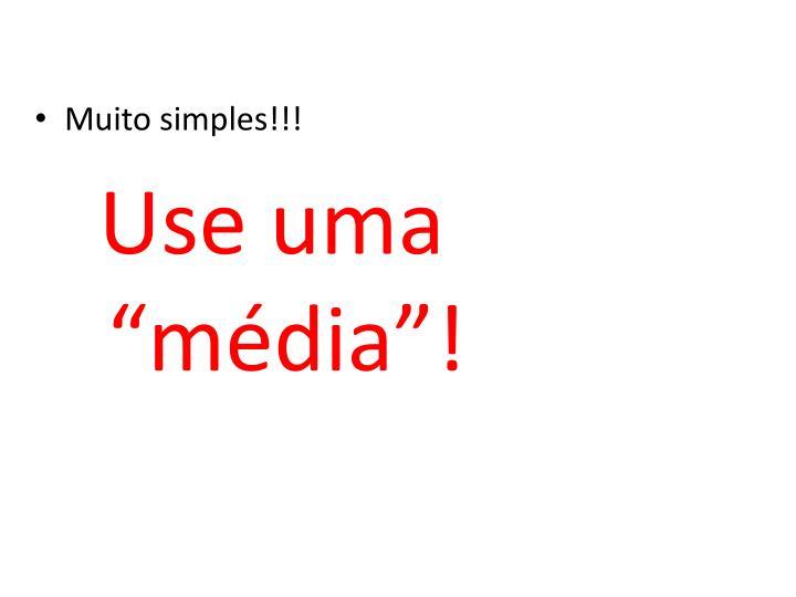 Muito simples!!!